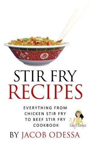 Stir Fry Recipes. Everything from Chicken Stir Fry to Beef Stir Fry Cookbook Roxys Recipes