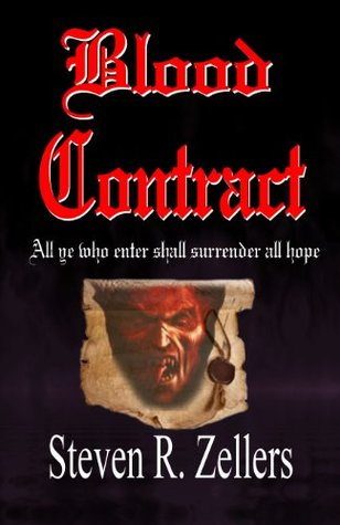 Blood Contract    All Ye Who Enter Shall Surrender All Hope  by  Steven R. Zellers