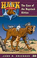 The Case of the Haystack Kitties (Hank the Cowdog)