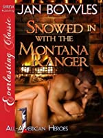 Snowed in with the Montana Ranger [All-American Heroes 1] (Siren Publishing Everlasting Classic)