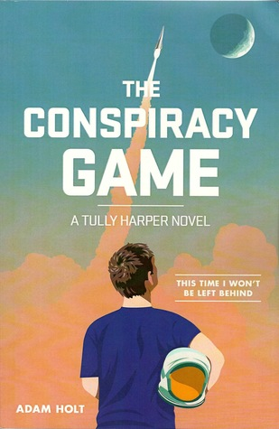 The Conspiracy Game (Tully Harper, #1) Adam Holt