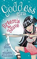 04 Artemis the Brave: Goddess Girls: Book 04