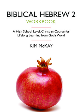 Biblical Hebrew 2 Workbook Kim  McKay