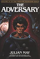 ADVERSARY: 4 (Vol. 4 in the Saga of Pliocene exile)