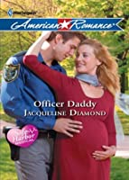 Officer Daddy (Mills & Boon American Romance) (Safe Harbor Medical - Book 4)