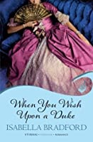 When You Wish Upon A Duke: Wylder Sisters Book 1 (Eternal Romance) (Wylder Sisters: Eternal Romance)