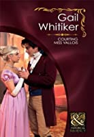 Courting Miss Vallois (Mills & Boon Historical)