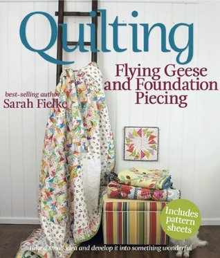 Quilting: Flying Geese and Foundation Piecing  by  Sarah Fielke