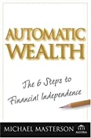Automatic Wealth: The Six Steps to Financial Independence (Agora Series)
