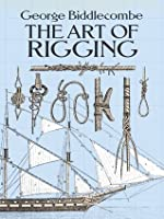 The Art of Rigging (Dover Maritime)