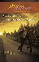 Running Scared (Mills & Boon Love Inspired Suspense) (Heroes for Hire - Book 2)