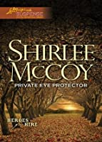 Private Eye Protector (Mills & Boon Love Inspired Suspense) (Heroes for Hire - Book 5)