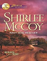 Navy SEAL Rescuer (Mills & Boon Love Inspired Suspense) (Heroes for Hire - Book 7)