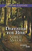 Defender for Hire (Mills & Boon Love Inspired Suspense) (Heroes for Hire - Book 9)