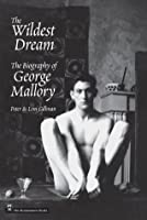 Wildest Dream: The Biography of George Mallory