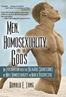 Men  Homosexuality  and the Gods (Haworth Gay & Lesbian Studies)