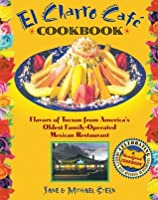 El Charro Café Cookbook: Flavors of Tucson from America's Oldest Family-Operated Mexican Restaurant (Roadfood Cookbook)