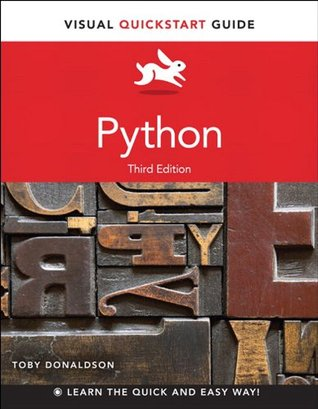 Python: Visual QuickStart Guide (3rd Edition)  by  Toby Donaldson