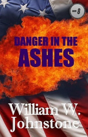 Danger In The Ashes William W. Johnstone
