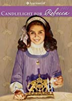 Candlelight for Rebecca (American Girls Collection)