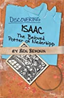 Discovering Isaac: The Beloved Potter of Niederbipp (The Niederbipp Trilogy)