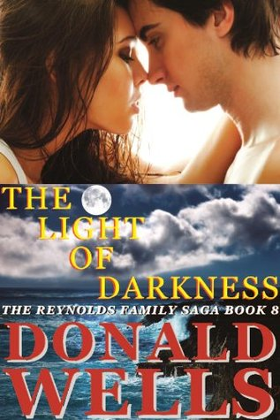 The Light Of Darkness (The Reynolds Family Saga #8)  by  Donald Wells