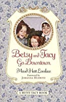 Betsy and Tacy Go Downtown (Betsy-Tacy Books)