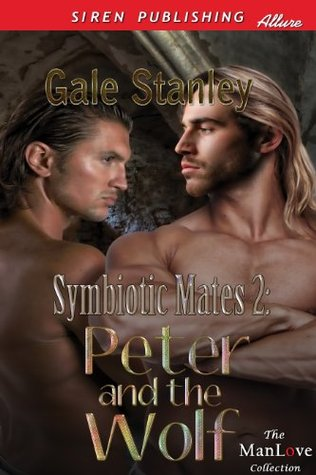 Symbiotic Mates 2: Peter and the Wolf  by  Gale Stanley