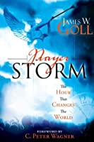 Prayer Storm: The Hour That Changes the World (Prayer Storm Book)