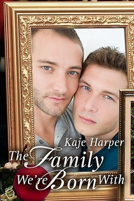 The Family Were Born With (Finding Family, #1)  by  Kaje Harper