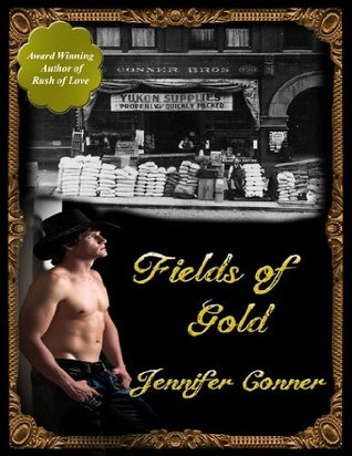 Fields of Gold (Klondike Gold Rush Series) Jennifer Conner