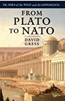 From Plato to NATO: The Idea of the West and Its Opponents