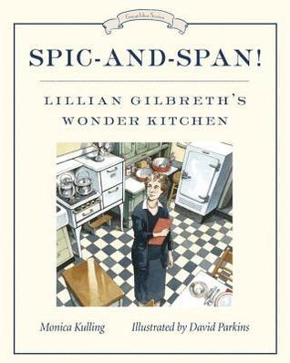 Spic-and-Span!: Lillian Gilbreths Wonder Kitchen  by  Monica Kulling