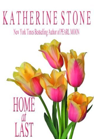 Home at Last (Home at Last Trilogy - Book One) Katherine Stone