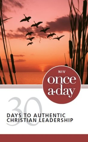 NIV Once-A-Day 30 Days to Authentic Christian Leadership  by  Zondervan Publishing