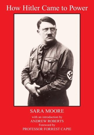 HOW HITLER CAME TO POWER  by  Sara Moore