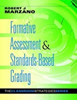 Formative Assessment & Standards-Based Learning (Classroom Strategies That Work)