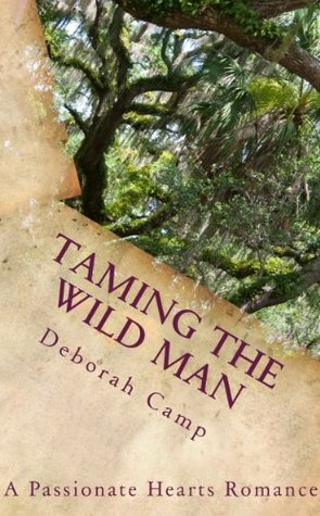 Taming the Wild Man  by  Deborah Camp