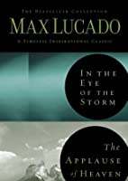 Lucado 2in1 (In the Eye of the Storm & Applause of Heaven)