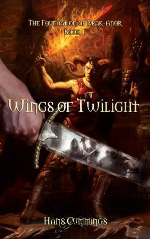 Wings of Twilight (The Foundation of Drak-Anor) Hans Cummings