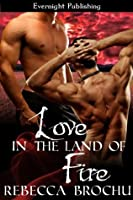 Love in the Land of Fire (Shangri-La)