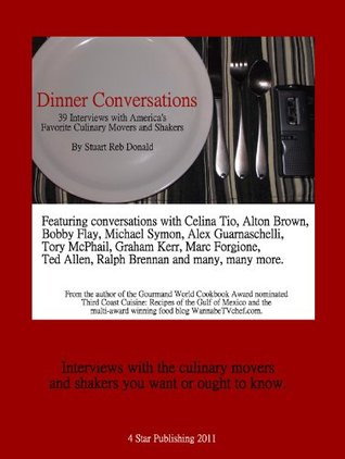 Dinner Conversations: 39 Interviews with Americas Favorite Culinary Movers and Shakers  by  Stuart Reb Donald