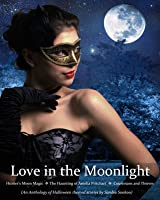 Love in the Moonlight: A Collection of Halloween Romances