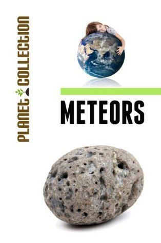 Meteors: Picture Book (Educational Childrens Books Collection) - Level 2 (Planet Collection)  by  Planet Collection