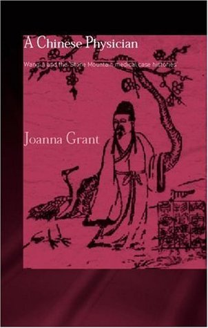 Chinese Physician (Needham Research Institute Series) Joanna Grant