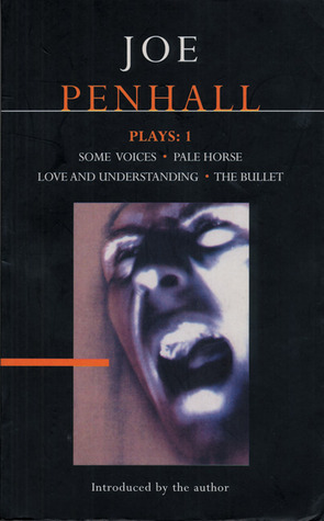 Plays 1: Some Voices / Pale Horse / Love and Understanding / The Bullet  by  Joe Penhall