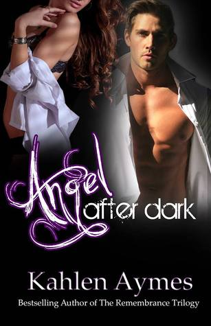 Angel After Dark (After Dark, #1)  by  Kahlen Aymes