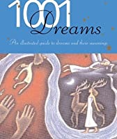 1001 Dreams - Illustrated Guide To Dreams And Their Meanings