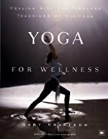 Yoga for Wellness: Healing with the Timeless Teachings of Viniyoga (Compass)