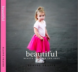 Beautiful: beauty tips for the soul (Beauty Tips For The Soul #1) Elaine Fraser